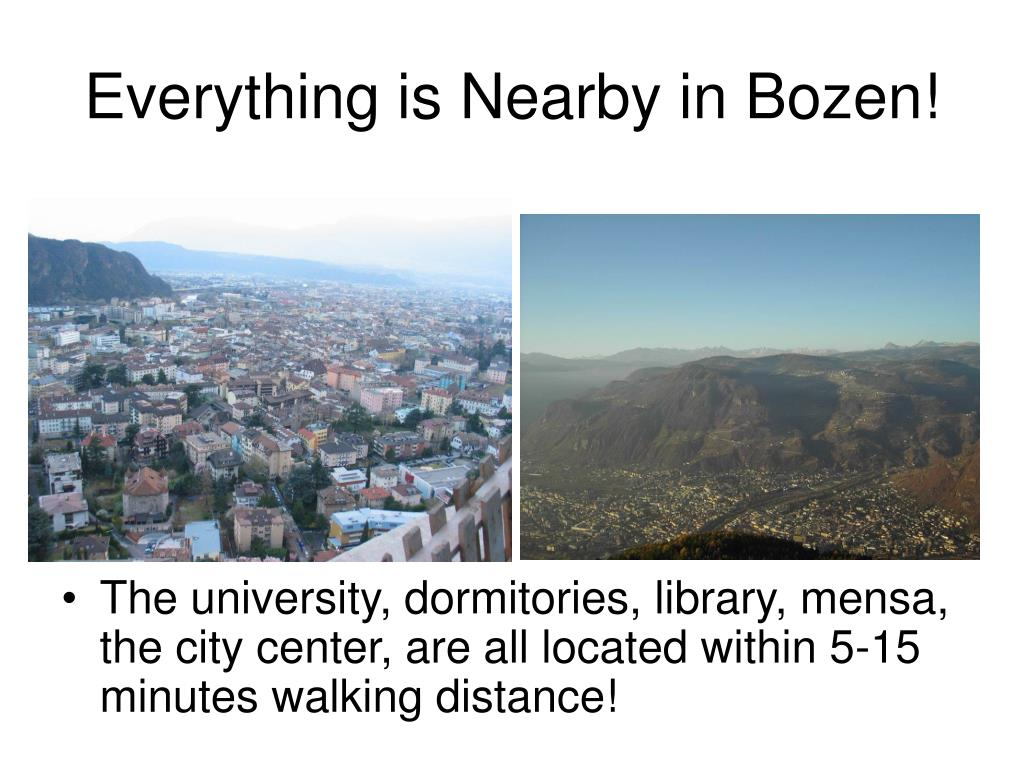 Everything is Nearby in Bozen!