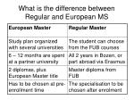 what is the difference between regular and european ms