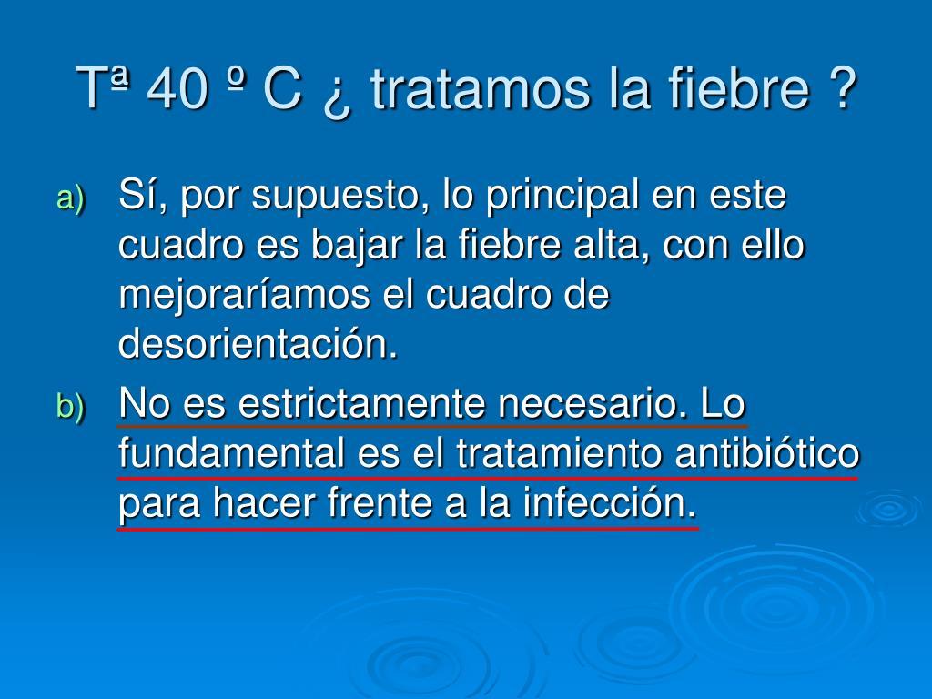 Tª 40 º C ¿ tratamos la fiebre ?
