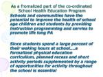 as a fromalized part of the co ordinated school health education program