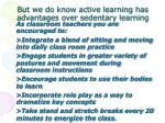 but we do know active learning has advantages over sedentary learning