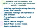 research has documented that participation in a pattern of consistent activity results in