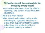 schools cannot be resonsible for meeting every need