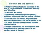 so what are the barriers