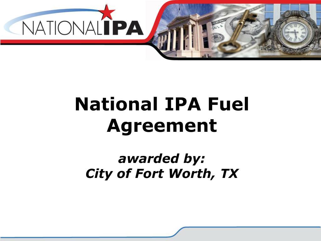 National IPA Fuel Agreement