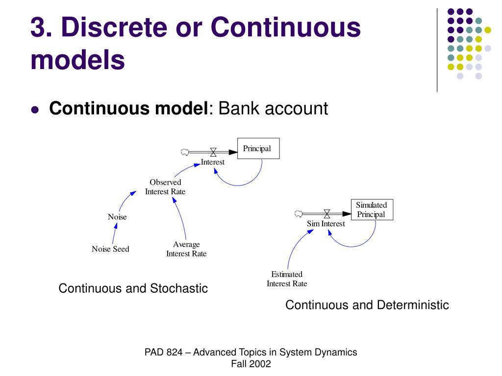 3. Discrete or Continuous models