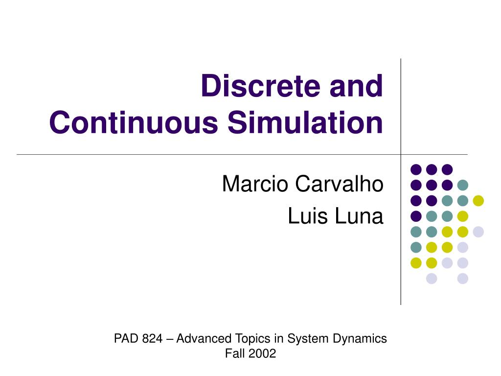 Discrete and Continuous Simulation