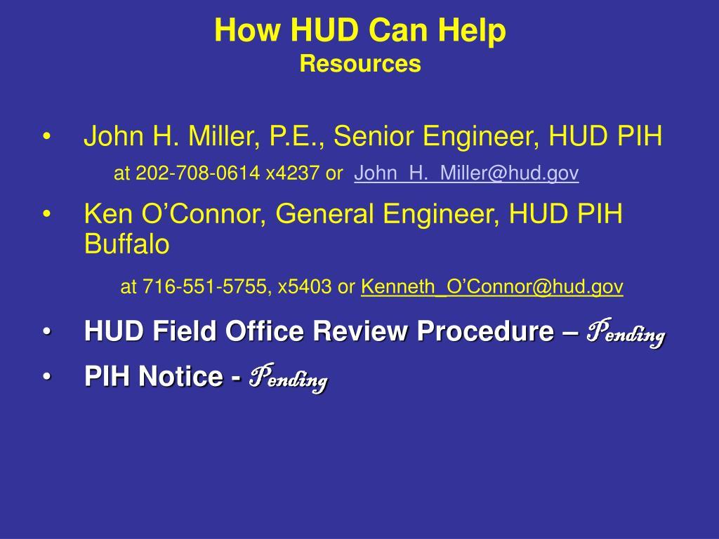 John H. Miller, P.E., Senior Engineer, HUD PIH