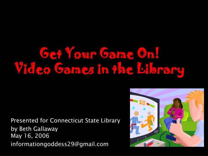 get your game on video games in the library n.