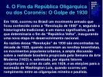 4 o fim da rep blica olig rquica ou dos coron is o golpe de 1930