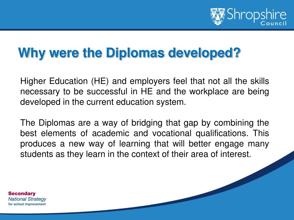 Why were the Diplomas developed?