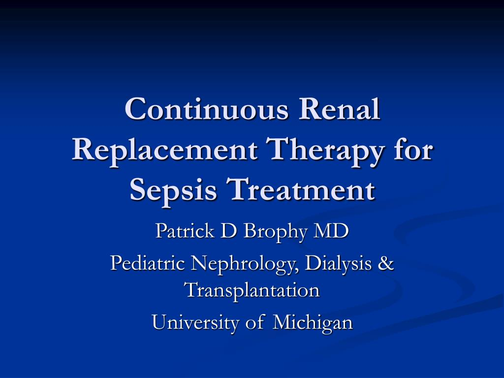 continuous renal replacement therapy for sepsis treatment l.