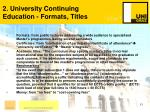 2 university continuing education formats titles