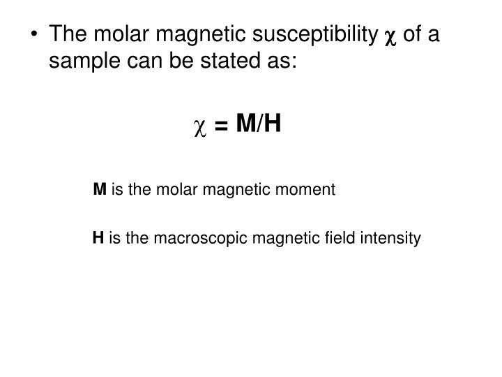 The molar magnetic susceptibility