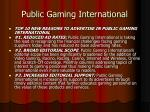public gaming international7