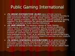 public gaming international8