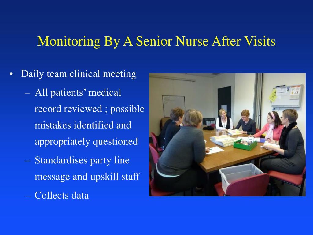 Monitoring By A Senior Nurse After Visits