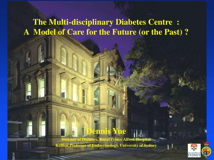 The multi disciplinary diabetes centre a model of care for the future or the past
