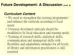 future development a discussion cont d