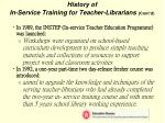 history of in service training for teacher librarians cont d