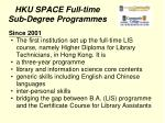 hku space full time sub degree programmes