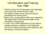 lis education and training from 19604