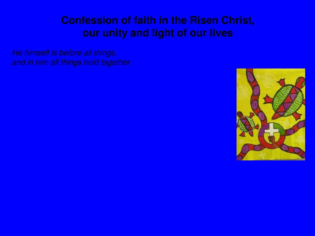 Confession of faith in the Risen Christ,
