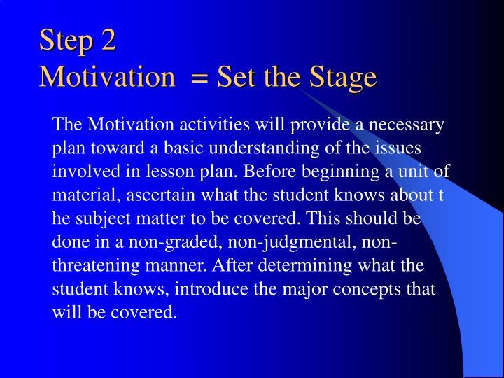 Step 2 motivation set the stage