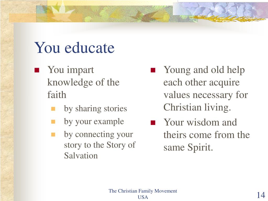 You impart knowledge of the faith