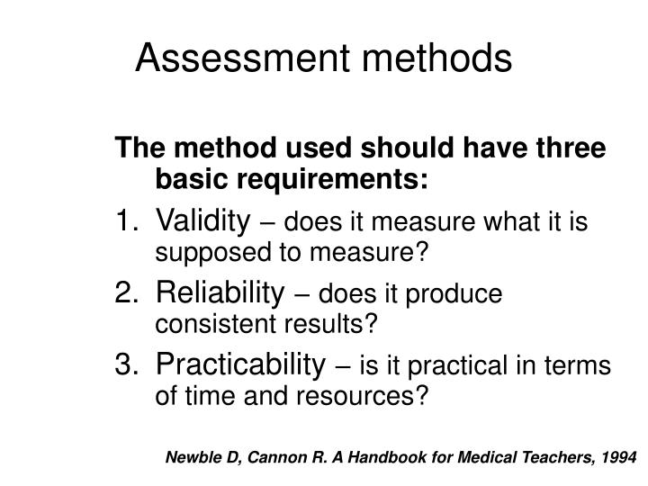 assessment methods 3 Reflection on different assessment methods throughout my work with candidates i use number of different assessment methods as well as assessment categories assessment is a number of different methods which are used to evaluate performance and can be used measured against set criteria.