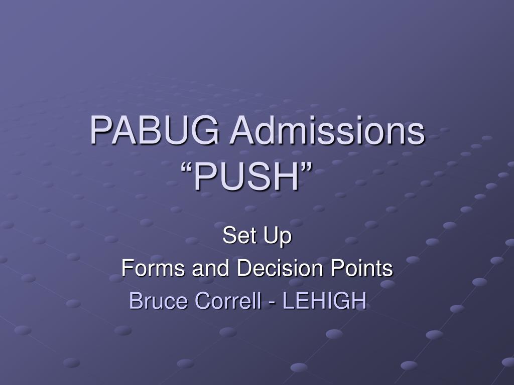"PABUG Admissions ""PUSH"""