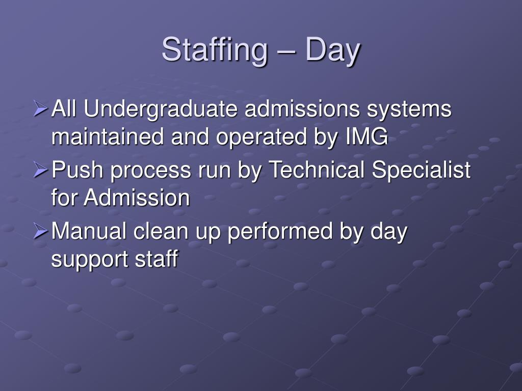 Staffing – Day
