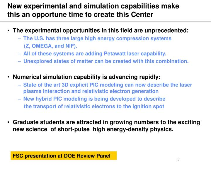 New experimental and simulation capabilities make this an opportune time to create this center