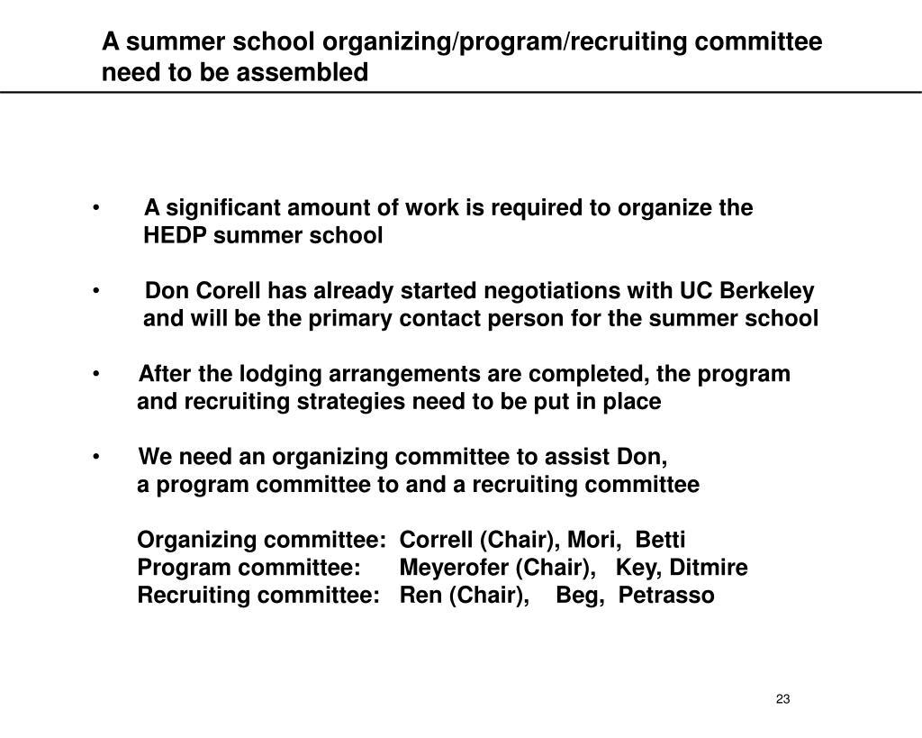 A summer school organizing/program/recruiting committee