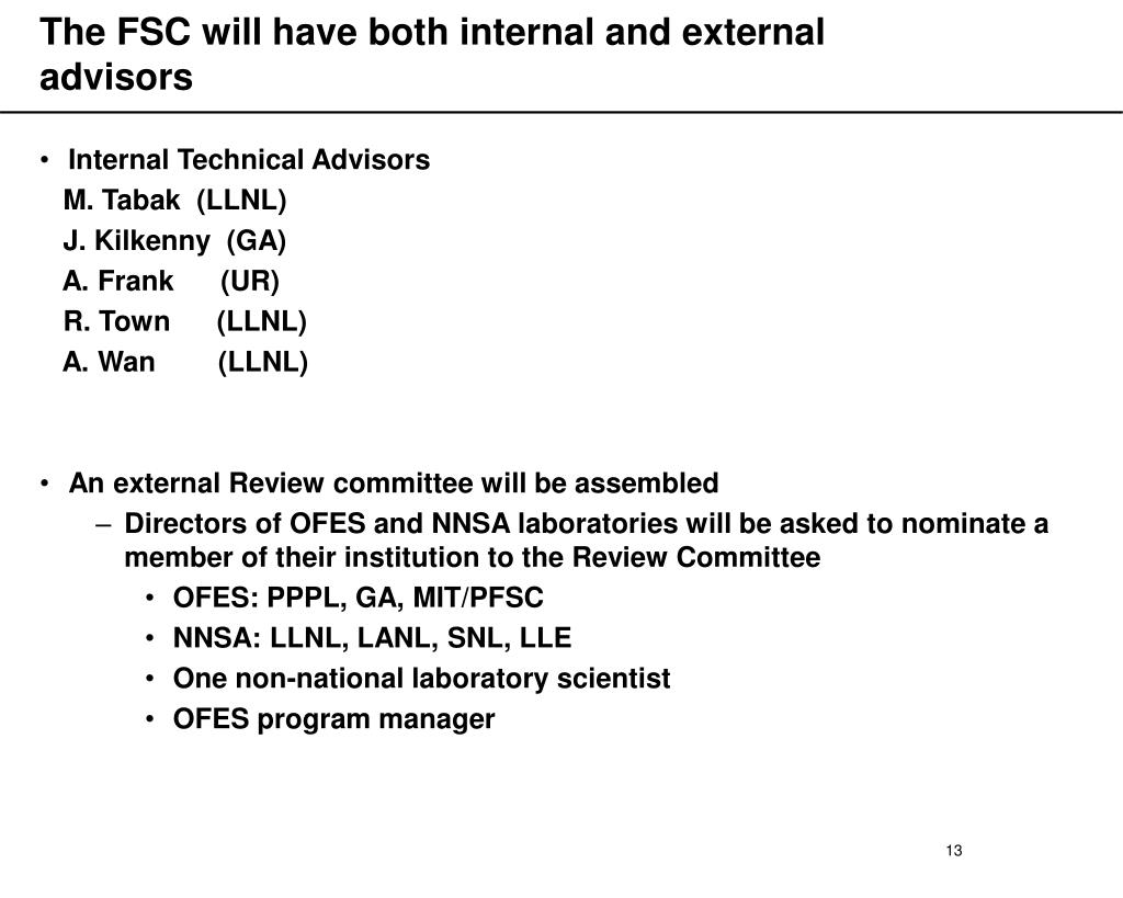 The FSC will have both internal and external advisors