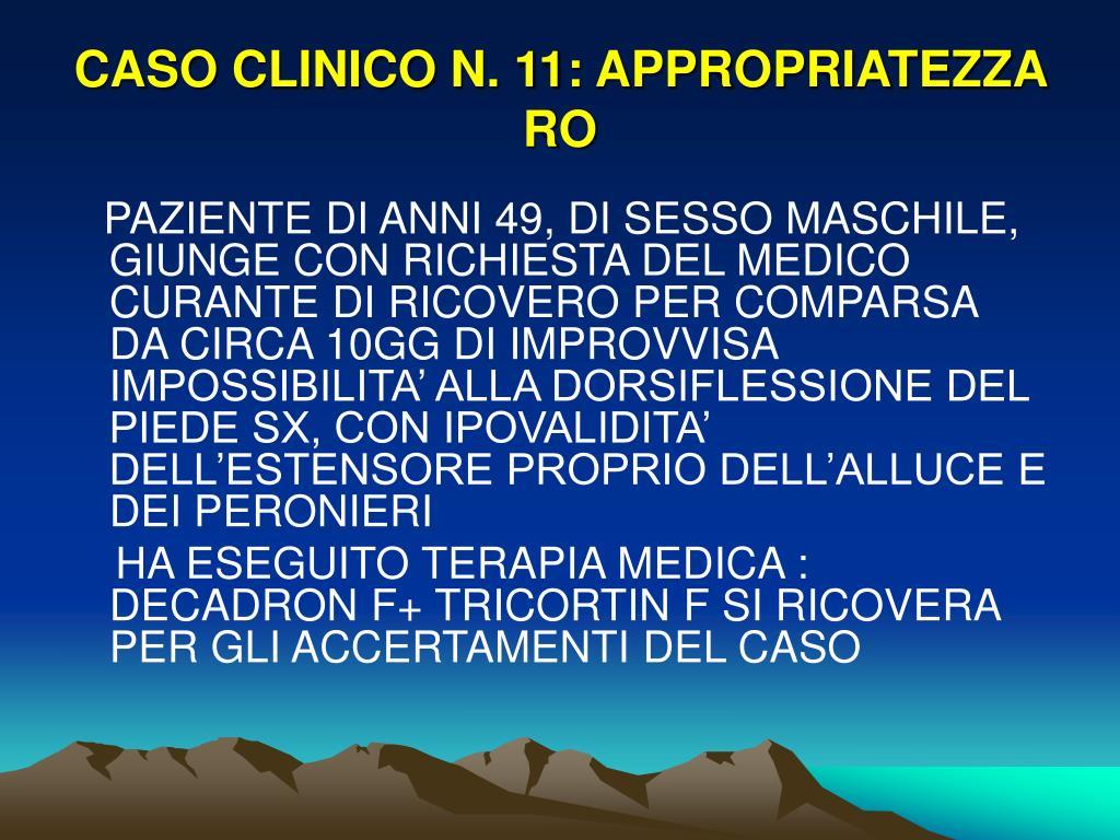 CASO CLINICO N. 11: APPROPRIATEZZA RO