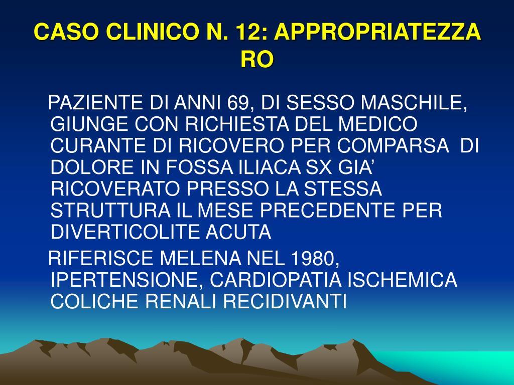 CASO CLINICO N. 12: APPROPRIATEZZA RO