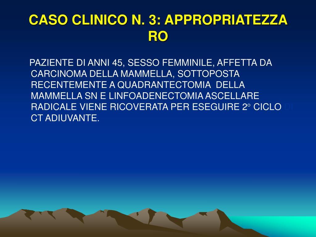 CASO CLINICO N. 3: APPROPRIATEZZA RO