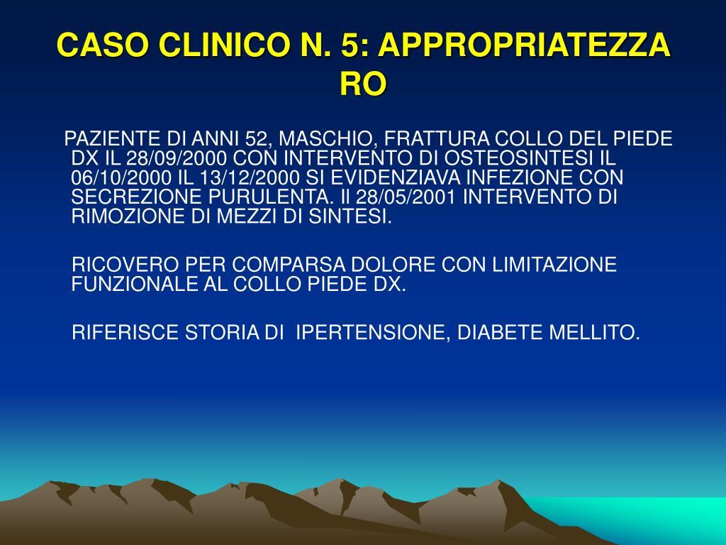 CASO CLINICO N. 5: APPROPRIATEZZA RO