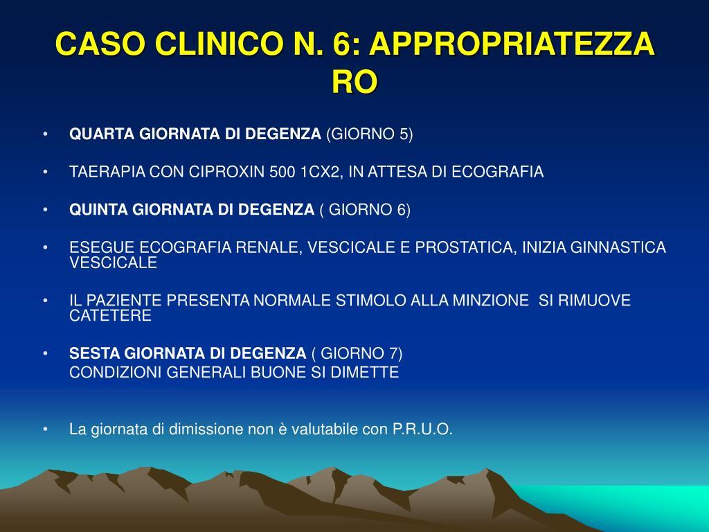 CASO CLINICO N. 6: APPROPRIATEZZA RO