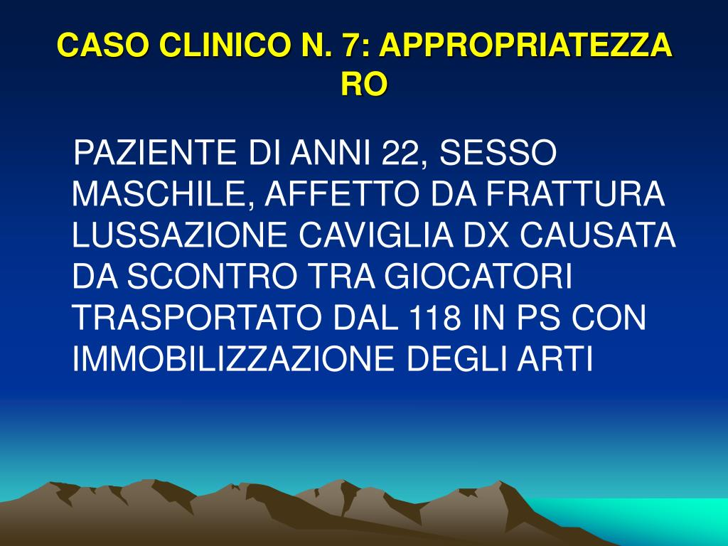 CASO CLINICO N. 7: APPROPRIATEZZA RO