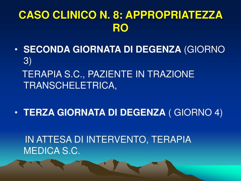 CASO CLINICO N. 8: APPROPRIATEZZA RO