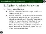 1 against atheistic relativism