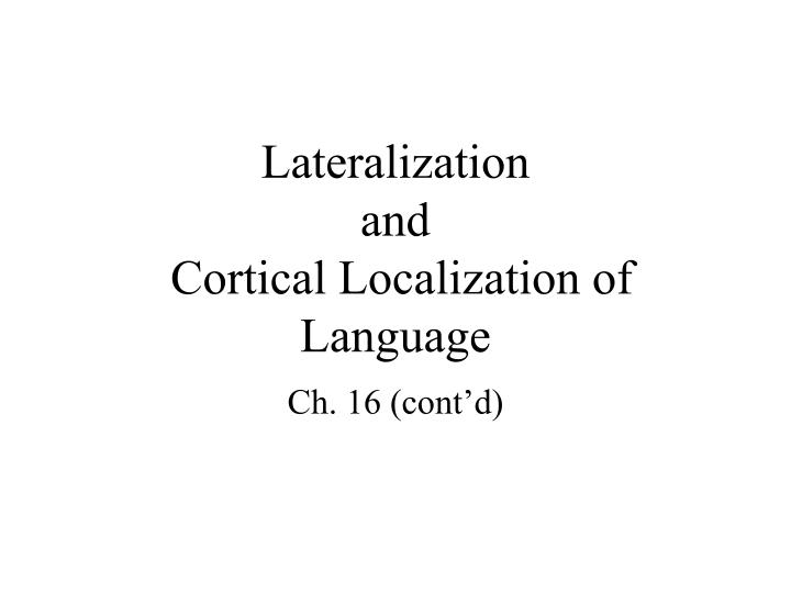 Lateralization and cortical localization of language