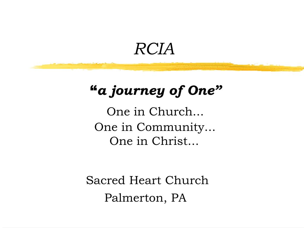 rcia a journey of one one in church one in community one in christ l.