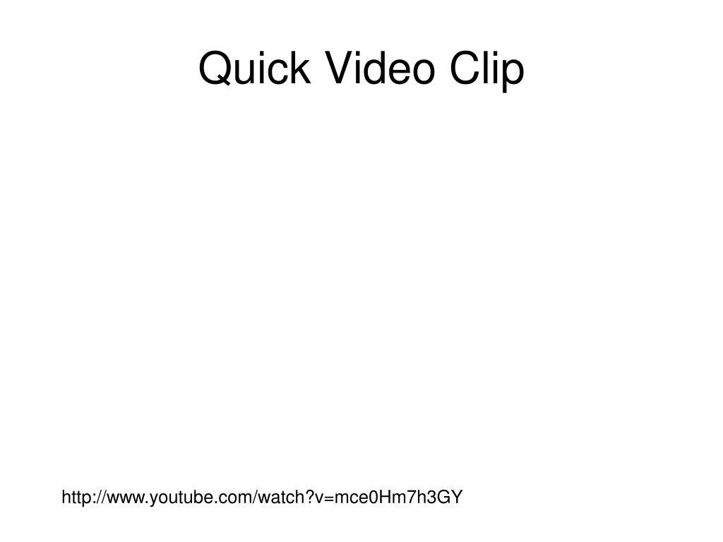 Quick Video Clip