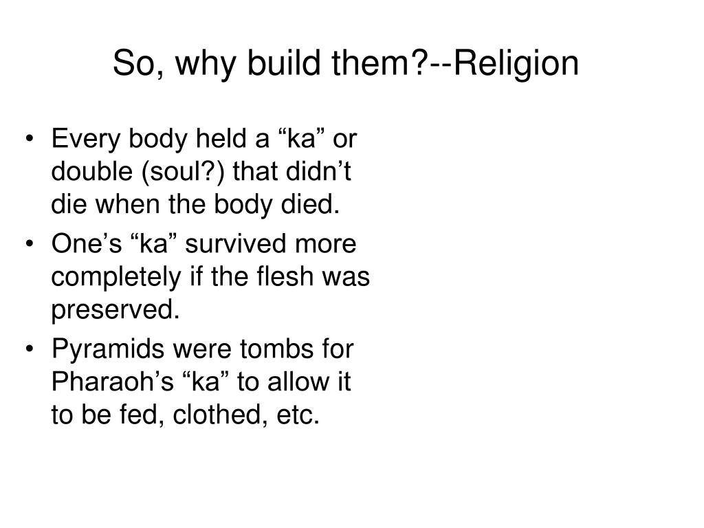 So, why build them?--Religion