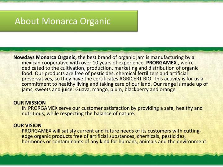 About monarca organic