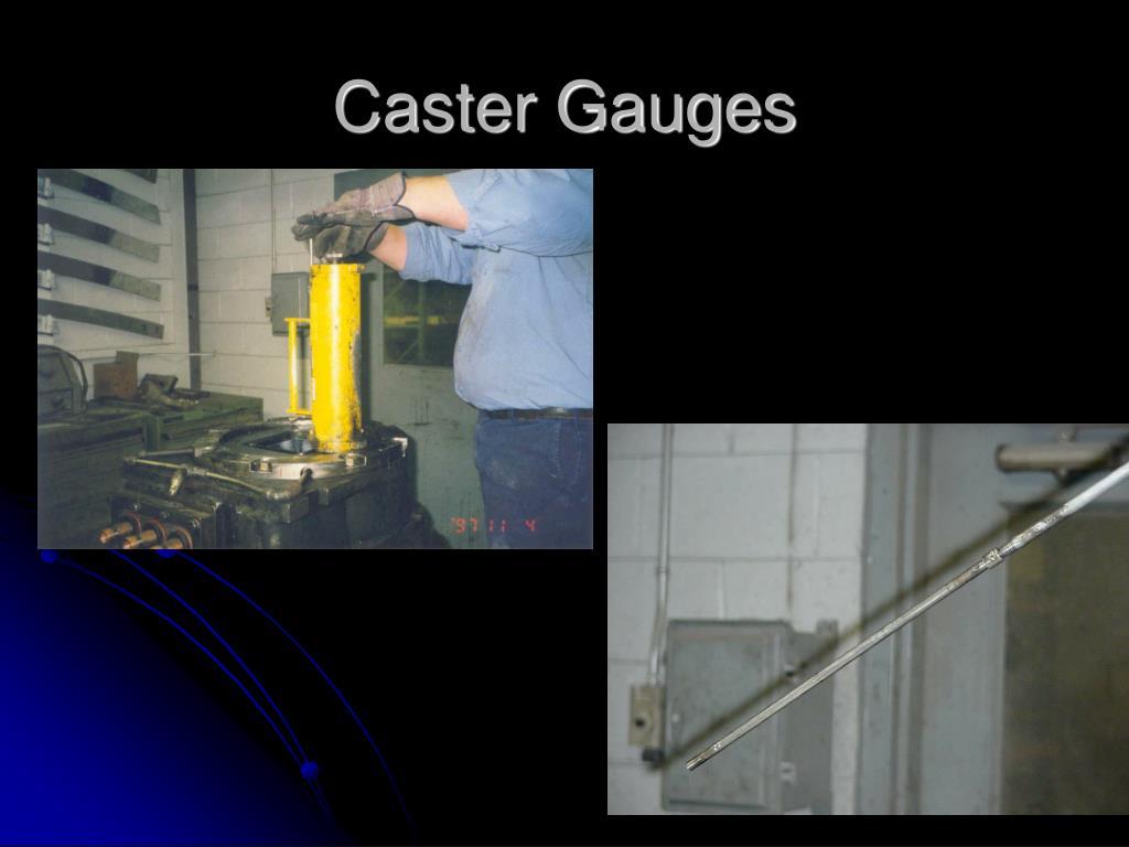 Caster Gauges