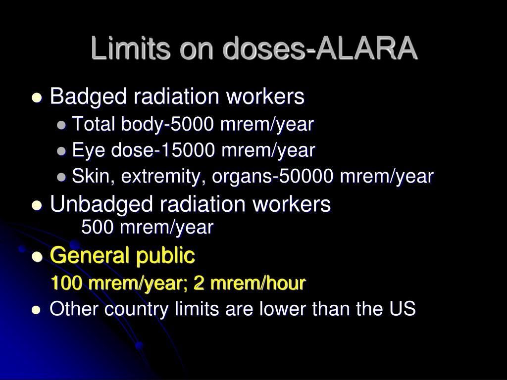 Limits on doses-ALARA